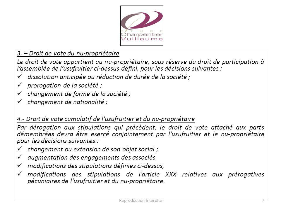 3. – Droit de vote du nu-propriétaire Le droit de vote appartient au nu-propriétaire, sous réserve du droit de participation à l'assemblée de l'usufru
