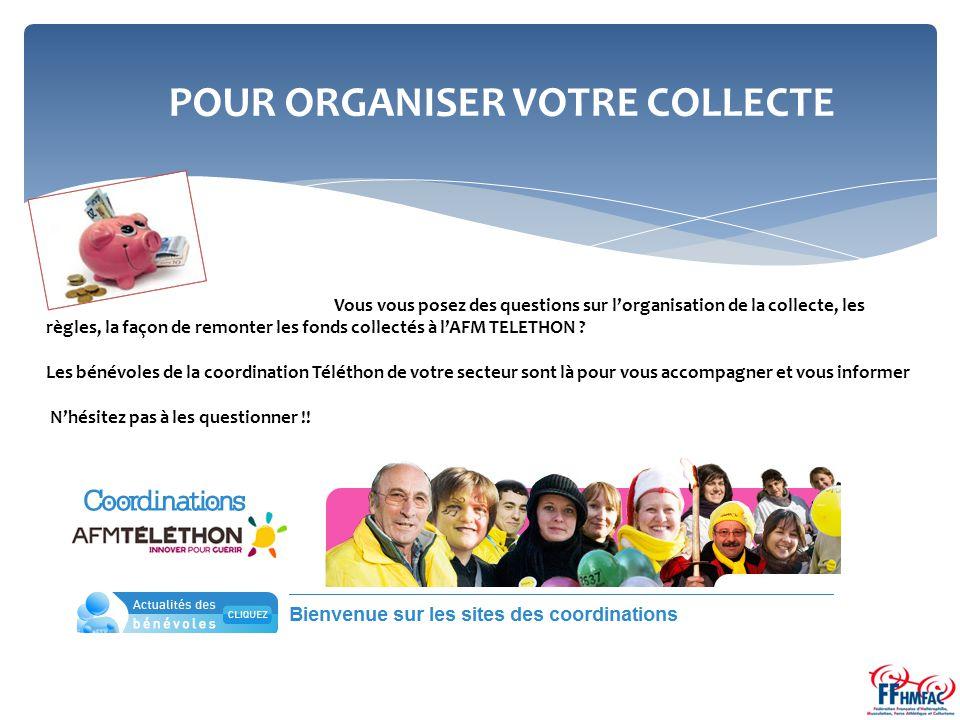 Vous vous posez des questions sur l'organisation de la collecte, les règles, la façon de remonter les fonds collectés à l'AFM TELETHON .