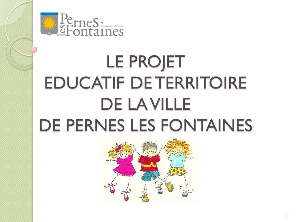 LE PROJET EDUCATIF DE TERRITOIRE DE LA VILLE DE PERNES LES FONTAINES 1