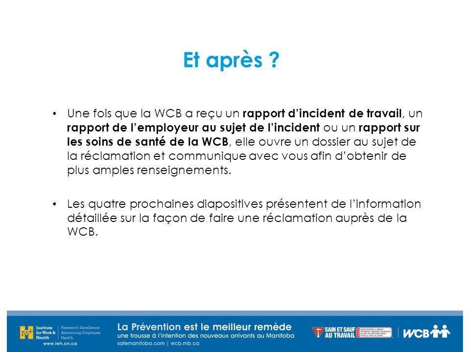 Et après ? Une fois que la WCB a reçu un rapport d'incident de travail, un rapport de l'employeur au sujet de l'incident ou un rapport sur les soins d