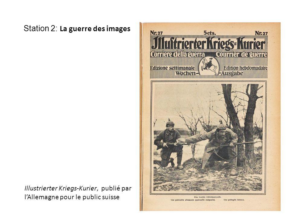 Station 2: La guerre des images Illustrierter Kriegs-Kurier, publié par l'Allemagne pour le public suisse