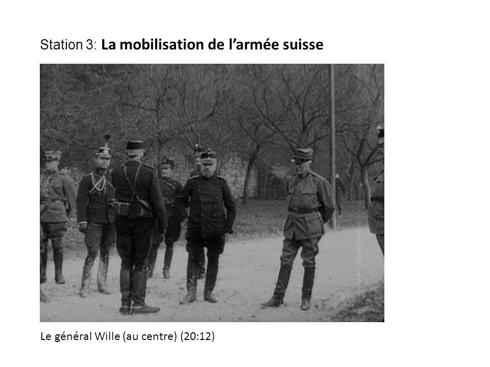 Le général Wille (au centre) (20:12) Station 3: La mobilisation de l'armée suisse