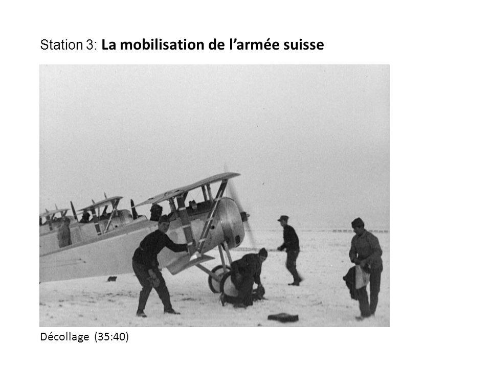 Décollage (35:40) Station 3: La mobilisation de l'armée suisse
