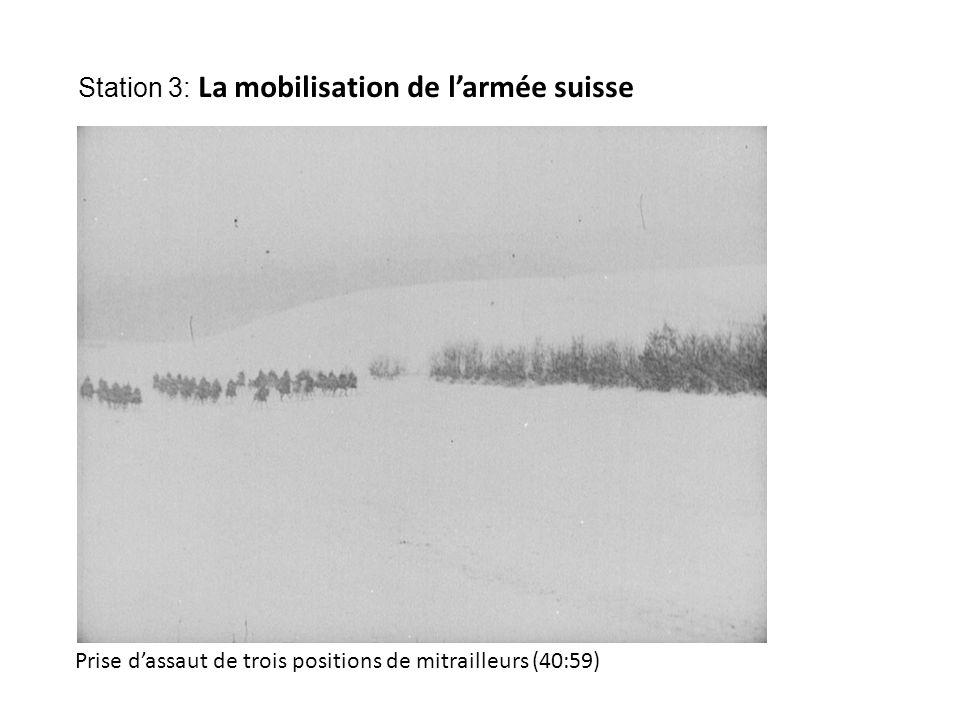 Prise d'assaut de trois positions de mitrailleurs (40:59) Station 3: La mobilisation de l'armée suisse