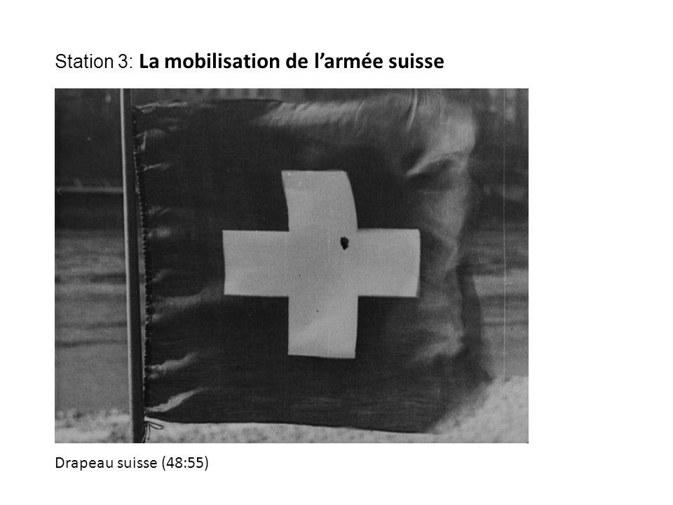 Drapeau suisse (48:55) Station 3: La mobilisation de l'armée suisse