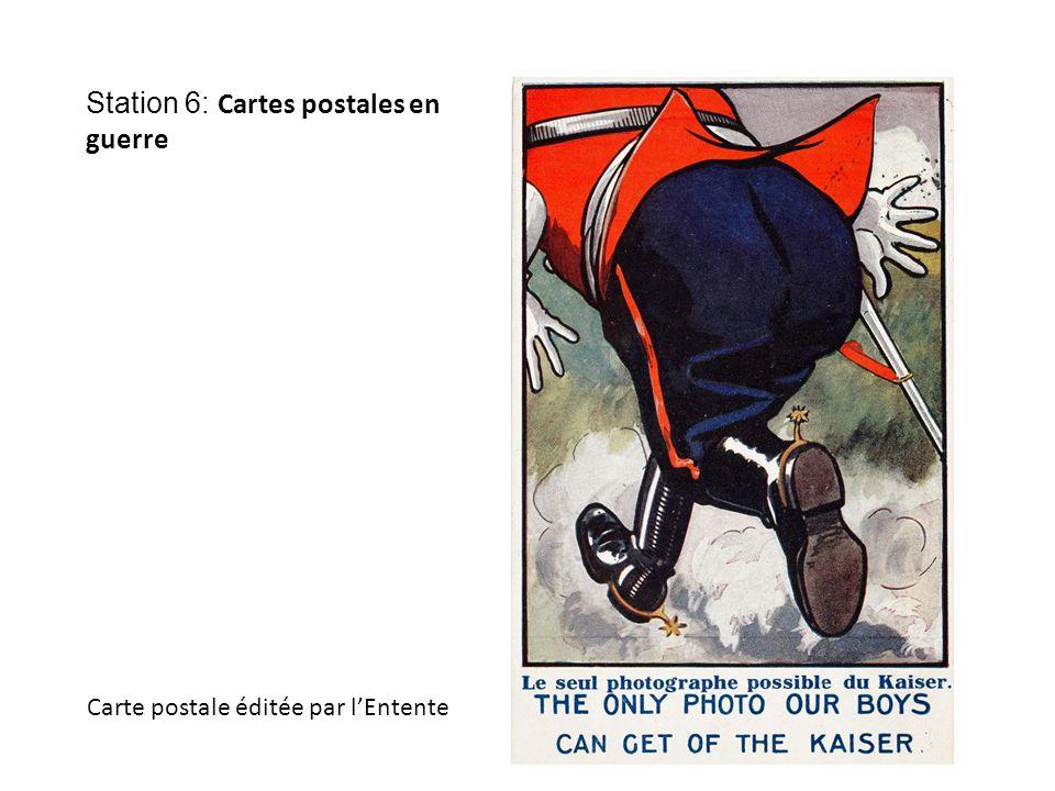 Station 6: Cartes postales en guerre Carte postale éditée par l'Entente