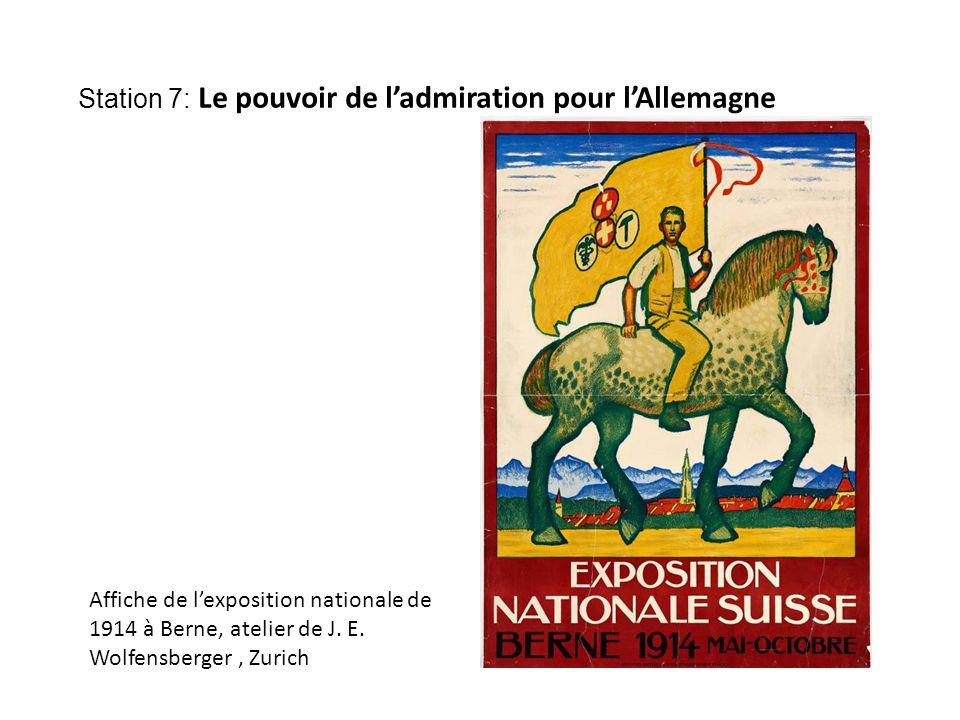 Station 7: Le pouvoir de l'admiration pour l'Allemagne Affiche de l'exposition nationale de 1914 à Berne, atelier de J.