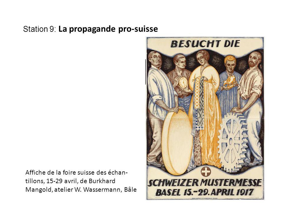 Station 9: La propagande pro-suisse Affiche de la foire suisse des échan- tillons, 15-29 avril, de Burkhard Mangold, atelier W.