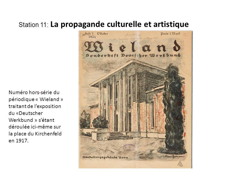 Station 11: La propagande culturelle et artistique Numéro hors-série du périodique « Wieland » traitant de l'exposition du «Deutscher Werkbund » s'étant déroulée ici-même sur la place du Kirchenfeld en 1917.