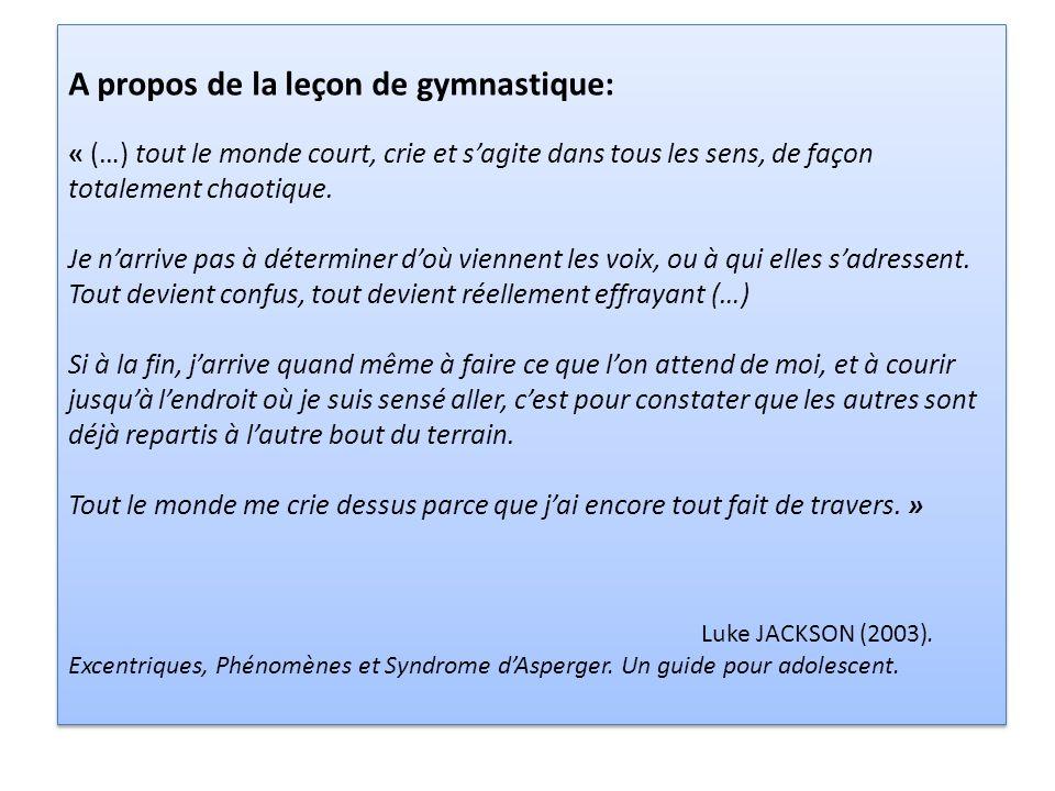 A propos de la leçon de gymnastique: « (…) tout le monde court, crie et s'agite dans tous les sens, de façon totalement chaotique. Je n'arrive pas à d