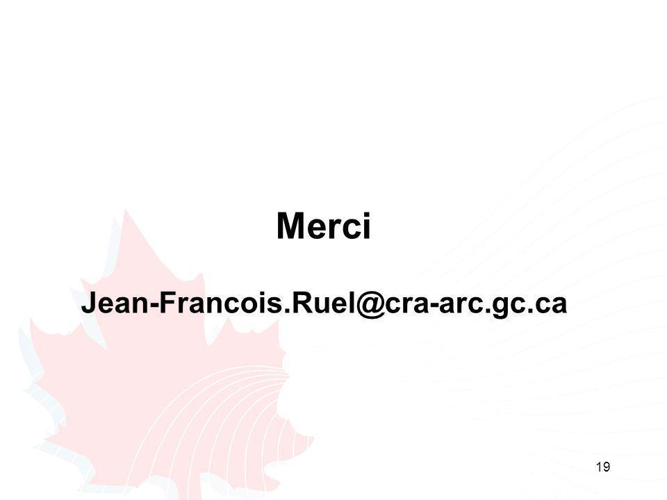 19 Merci Jean-Francois.Ruel@cra-arc.gc.ca