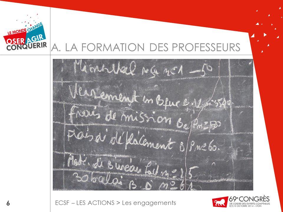 6 ECSF – LES ACTIONS > Les engagements A. LA FORMATION DES PROFESSEURS