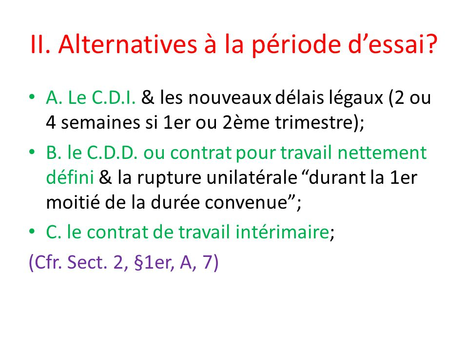 II. Alternatives à la période d'essai. A. Le C.D.I.