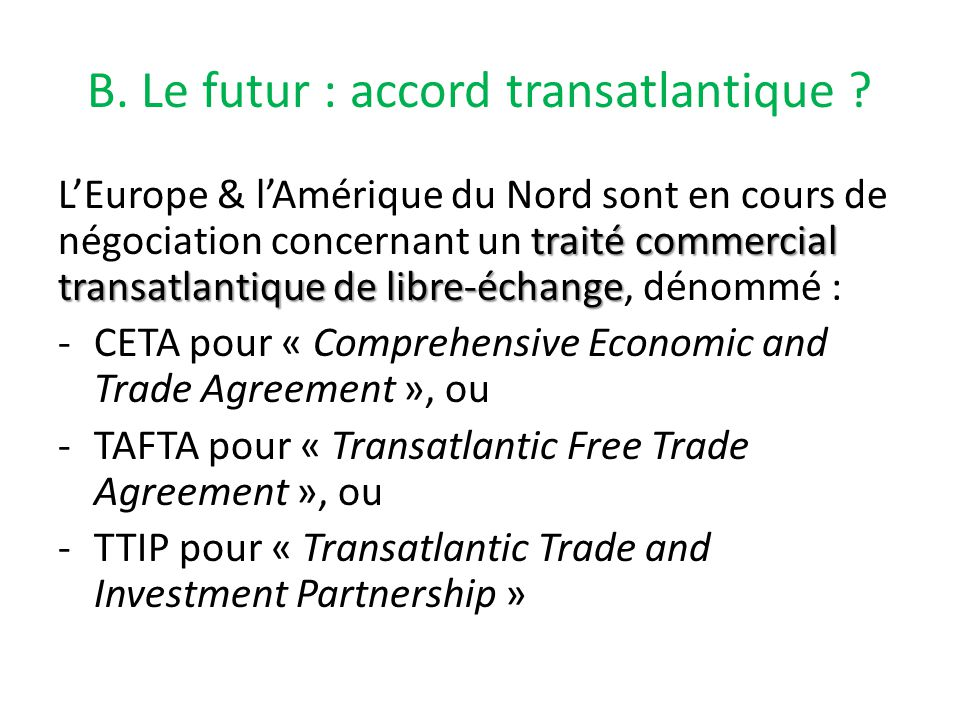 B. Le futur : accord transatlantique .