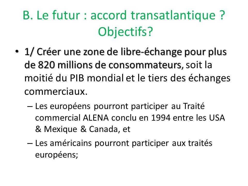 B. Le futur : accord transatlantique . Objectifs.