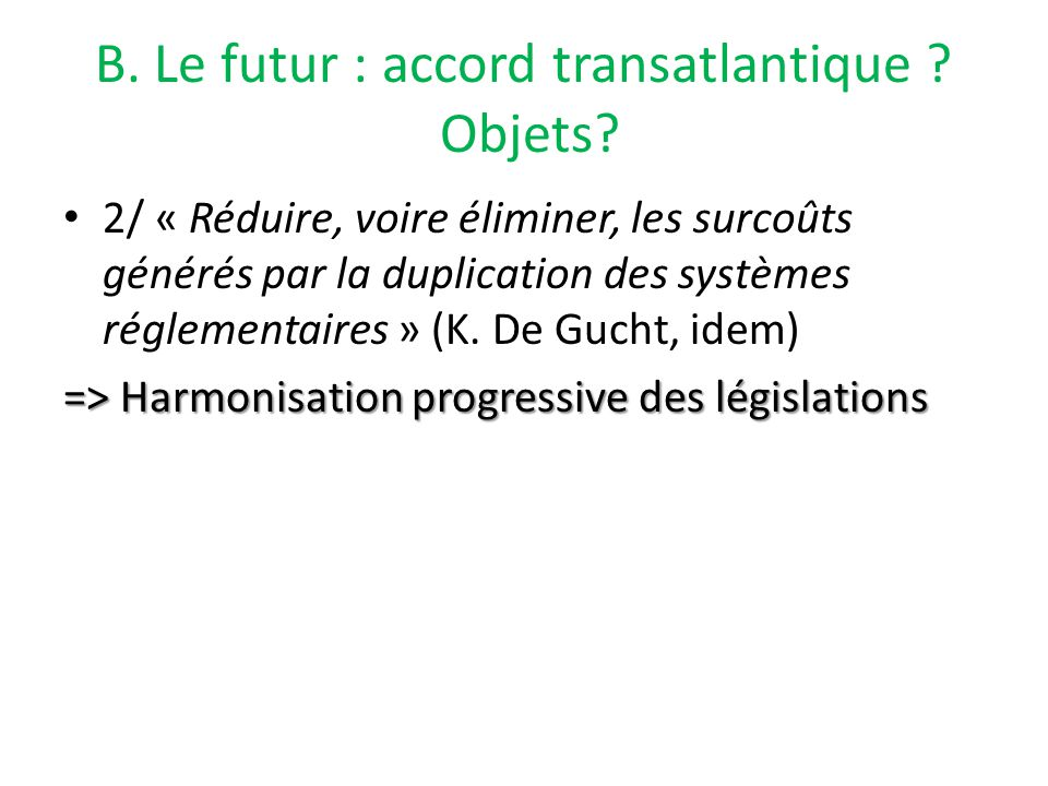B. Le futur : accord transatlantique . Objets.