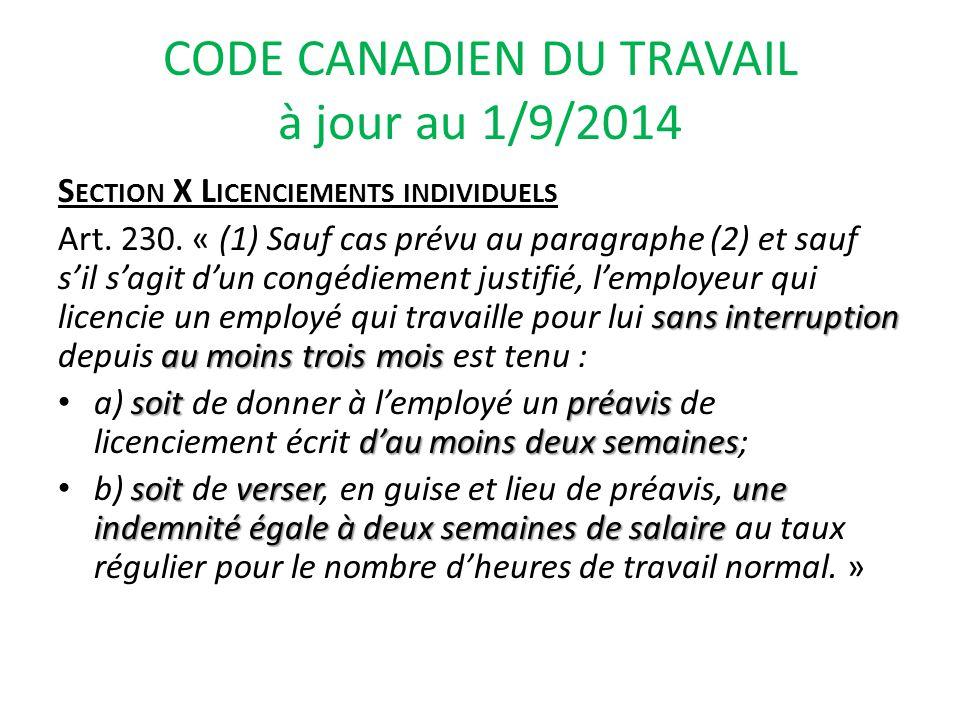 CODE CANADIEN DU TRAVAIL à jour au 1/9/2014 S ECTION X L ICENCIEMENTS INDIVIDUELS sans interruption au moins trois mois Art.