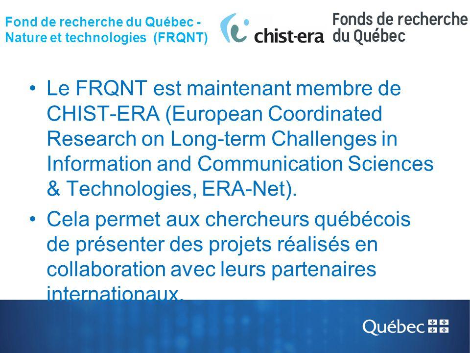 Fond de recherche du Québec - Nature et technologies (FRQNT) Le FRQNT est maintenant membre de CHIST-ERA (European Coordinated Research on Long-term C