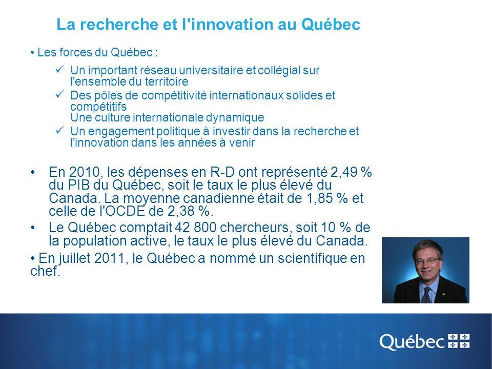 La recherche et l'innovation au Québec Les forces du Québec : Un important réseau universitaire et collégial sur l'ensemble du territoire Des pôles de