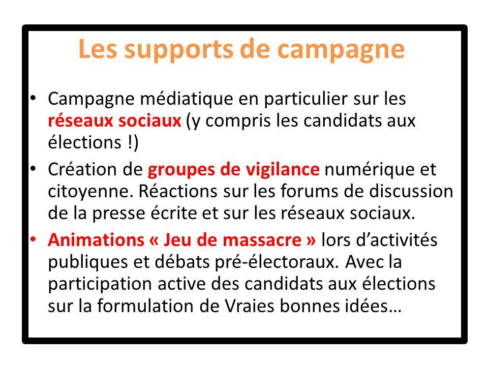 Les supports de campagne Campagne médiatique en particulier sur les réseaux sociaux (y compris les candidats aux élections !) Création de groupes de vigilance numérique et citoyenne.