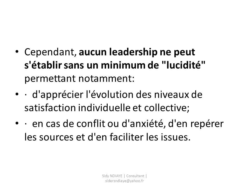 Cependant, aucun leadership ne peut s'établir sans un minimum de