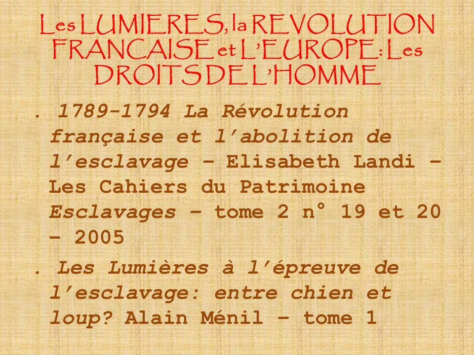 Les LUMIERES, la REVOLUTION FRANCAISE et L'EUROPE: Les DROITS DE L'HOMME. 1789-1794 La Révolution française et l'abolition de l'esclavage – Elisabeth