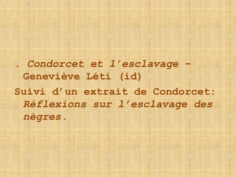 . Condorcet et l'esclavage – Geneviève Léti (id) Suivi d'un extrait de Condorcet: Réflexions sur l'esclavage des nègres.