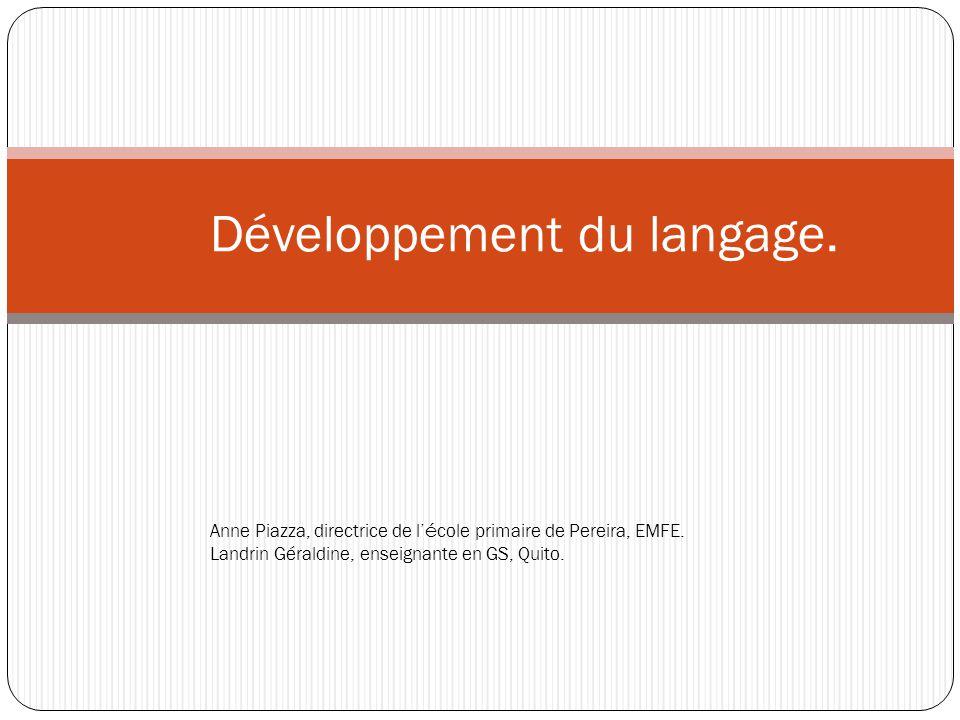 LES PRINCIPALES ÉTAPES DE L'ÉVOLUTION DU LANGAGE ORAL Deux périodes essentielles sont repérables dans l'évolution du langage oral : A.