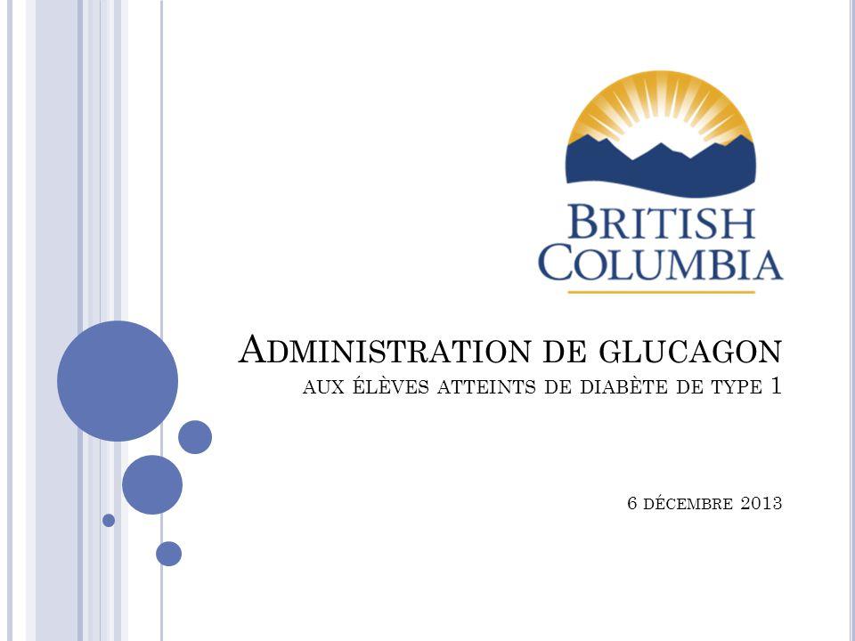 A DMINISTRATION DE GLUCAGON AUX ÉLÈVES ATTEINTS DE DIABÈTE DE TYPE 1 6 DÉCEMBRE 2013