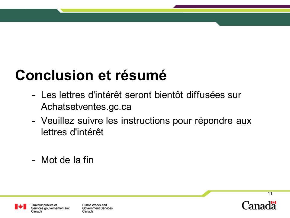 Conclusion et résumé -Les lettres d'intérêt seront bientôt diffusées sur Achatsetventes.gc.ca -Veuillez suivre les instructions pour répondre aux lett