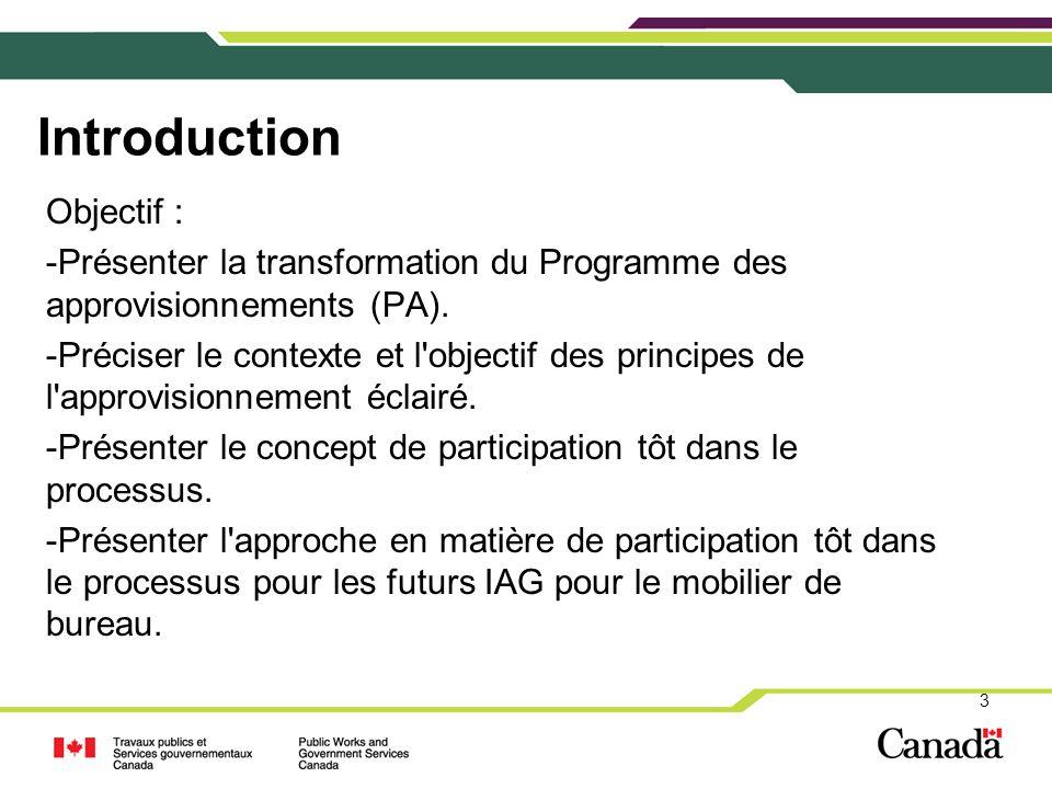 Transformation du PA La transformation du PA vise à mettre en place deux initiatives clés : 1.Optimiser la technologie numérique 2.Mettre en application les principes de l approvisionnement éclairé 4