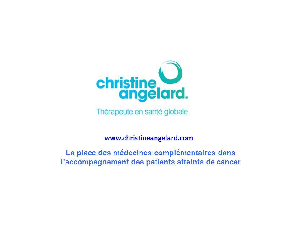 La place des médecines complémentaires dans l'accompagnement des patients atteints de cancer www.christineangelard.com