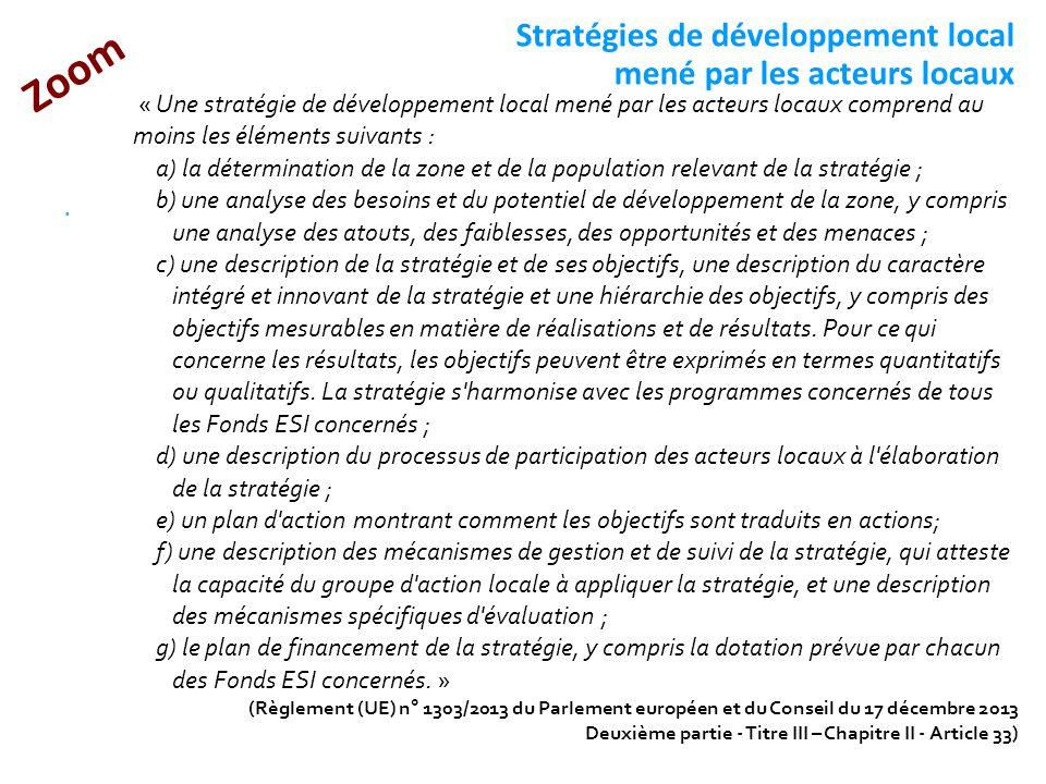Stratégies de développement local mené par les acteurs locaux. « Une stratégie de développement local mené par les acteurs locaux comprend au moins le