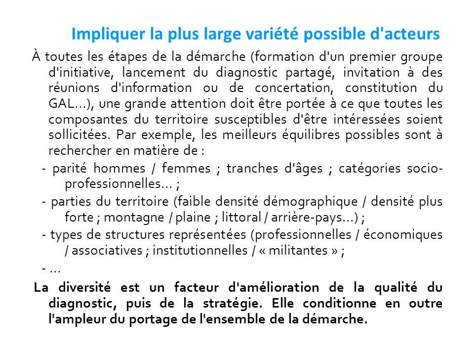 Impliquer la plus large variété possible d'acteurs À toutes les étapes de la démarche (formation d'un premier groupe d'initiative, lancement du diagno