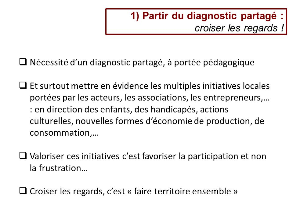 1) Partir du diagnostic partagé : croiser les regards .