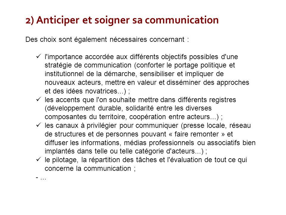 2) Anticiper et soigner sa communication Des choix sont également nécessaires concernant : l'importance accordée aux différents objectifs possibles d'