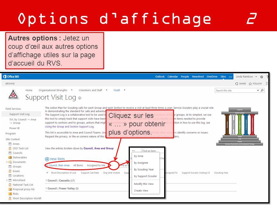 Options d'affichage 2 de 2 Autres options : Jetez un coup d'œil aux autres options d'affichage utiles sur la page d'accueil du RVS. Cliquez sur les «