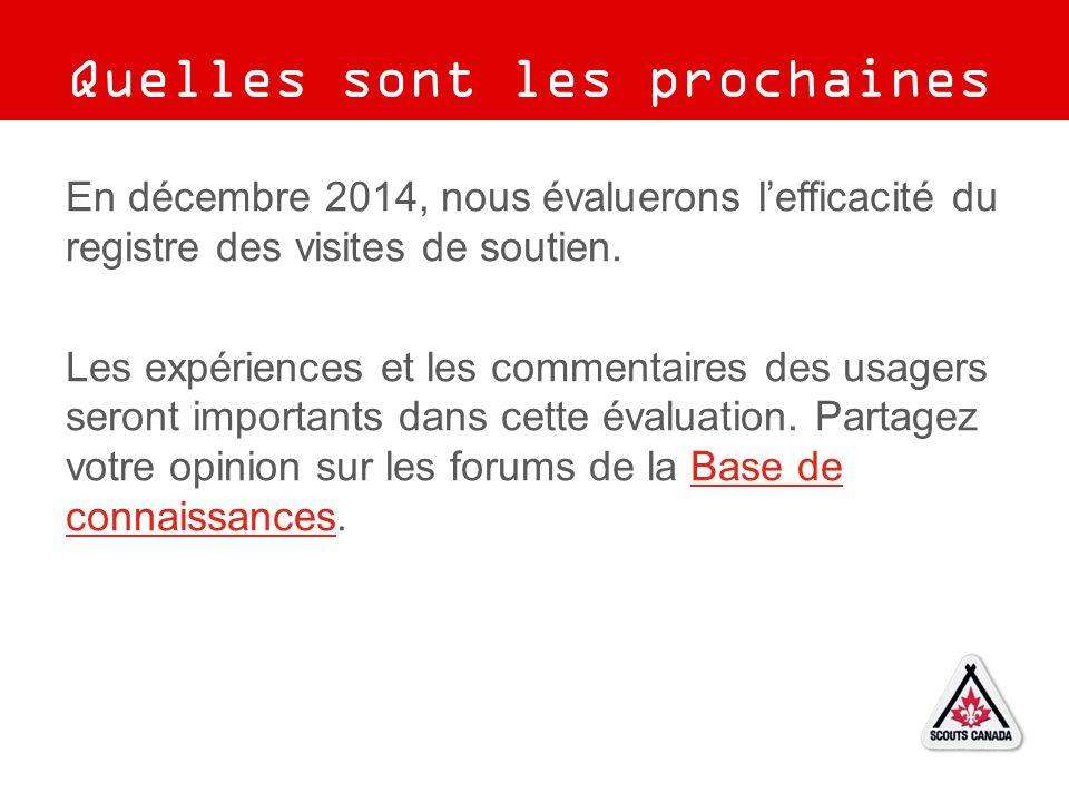En décembre 2014, nous évaluerons l'efficacité du registre des visites de soutien. Les expériences et les commentaires des usagers seront importants d