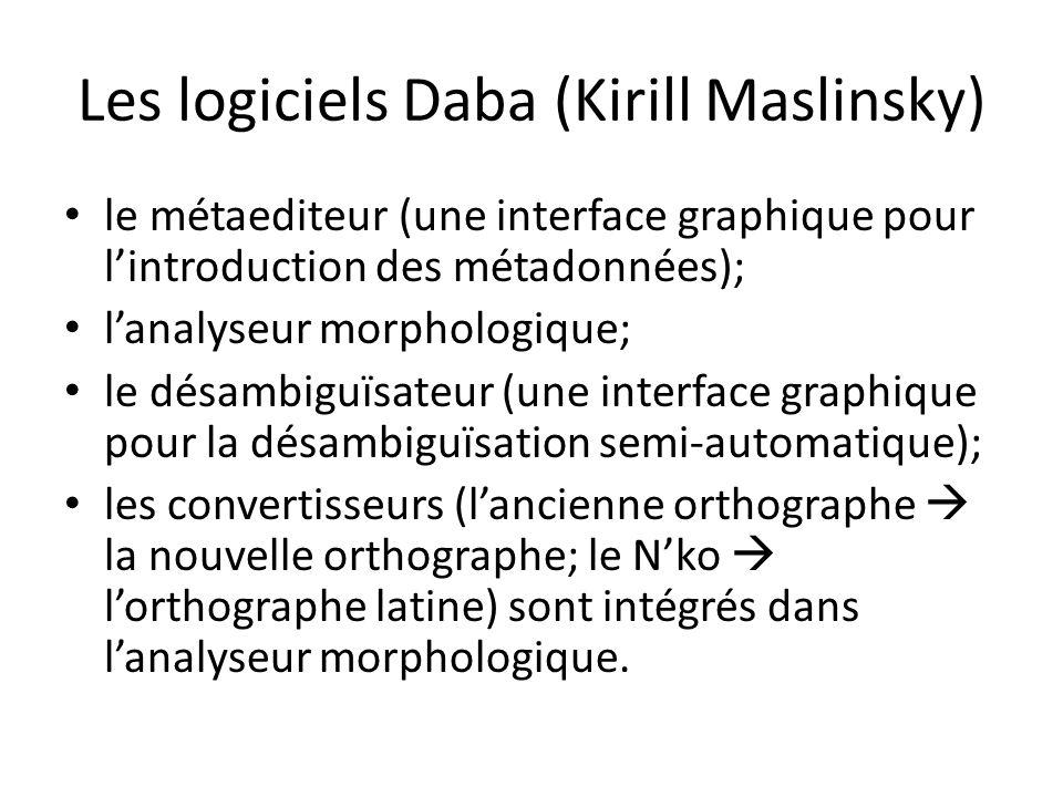 Les logiciels Daba (Kirill Maslinsky) le métaediteur (une interface graphique pour l'introduction des métadonnées); l'analyseur morphologique; le désambiguïsateur (une interface graphique pour la désambiguïsation semi-automatique); les convertisseurs (l'ancienne orthographe  la nouvelle orthographe; le N'ko  l'orthographe latine) sont intégrés dans l'analyseur morphologique.