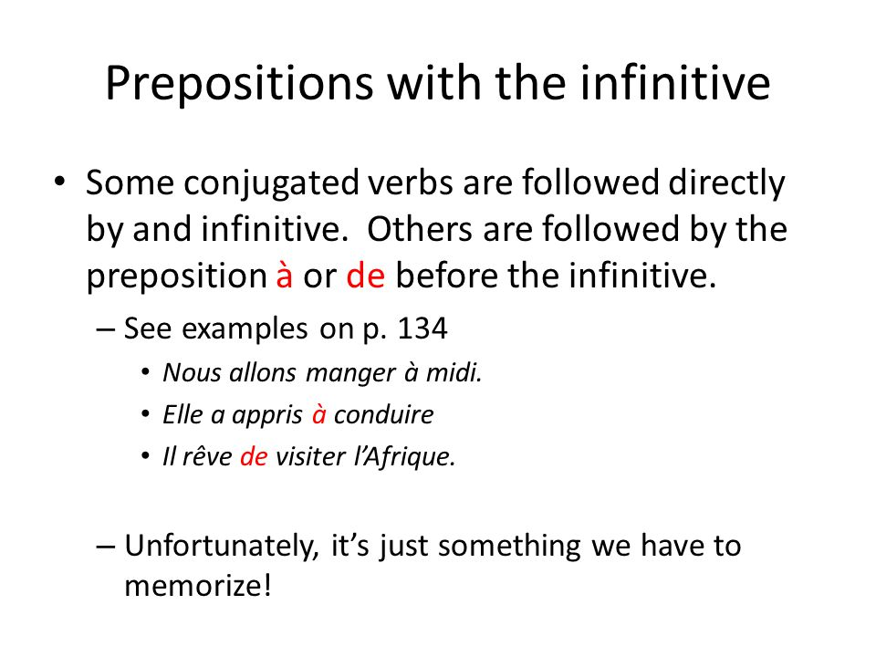 Prepositions with the infinitive Place object pronouns before infinitives.