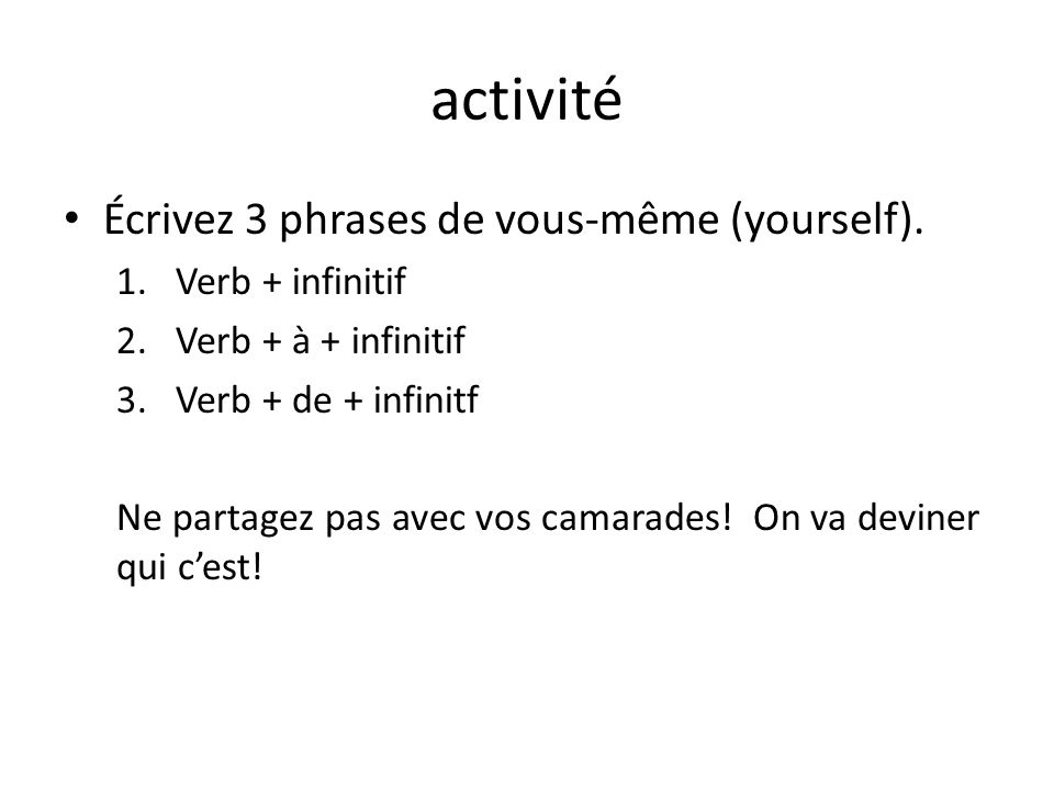 Activité complete each sentence with the correct form of a verb from the list.