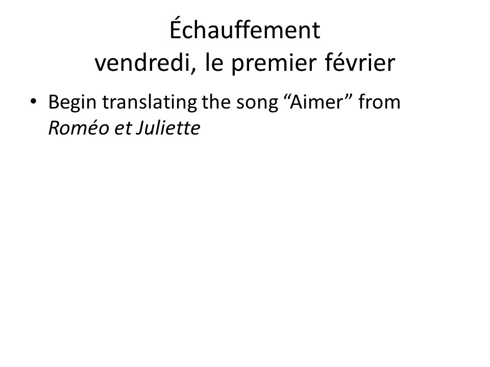 Échauffement vendredi, le premier février Begin translating the song Aimer from Roméo et Juliette