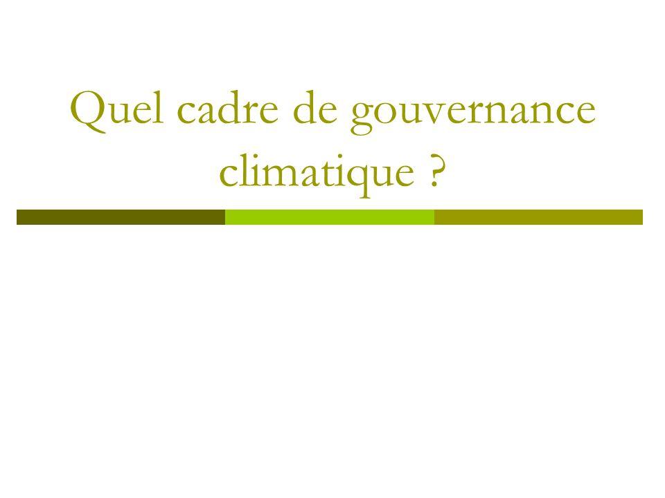 Quel cadre de gouvernance climatique