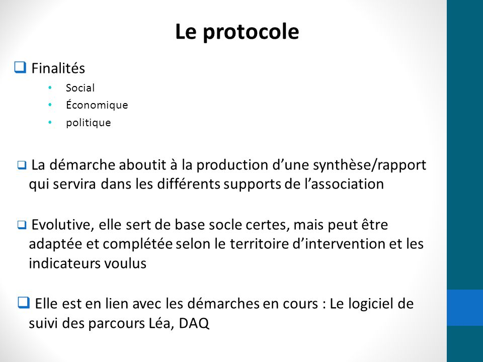  Finalités Social Économique politique  La démarche aboutit à la production d'une synthèse/rapport qui servira dans les différents supports de l'ass