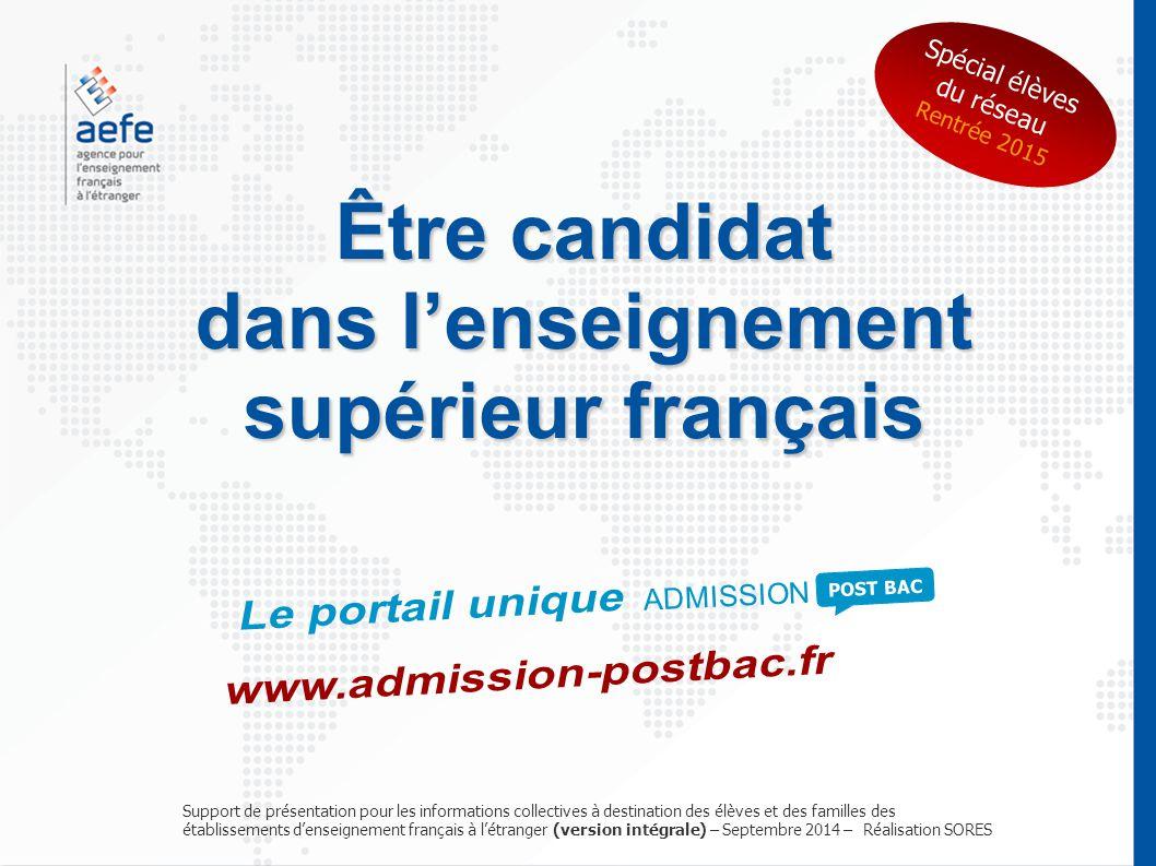 Être candidat dans l'enseignement supérieur français dans l'enseignement supérieur français Support de présentation pour les informations collectives