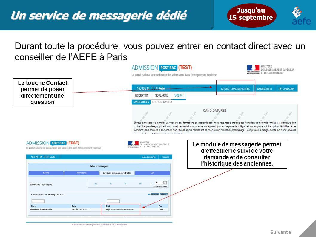 Un service de messagerie dédié Durant toute la procédure, vous pouvez entrer en contact direct avec un conseiller de l'AEFE à Paris Jusqu'au 15 septem