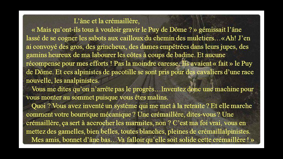 L'âne et la crémaillère, « Mais qu'ont-ils tous à vouloir gravir le Puy de Dôme .