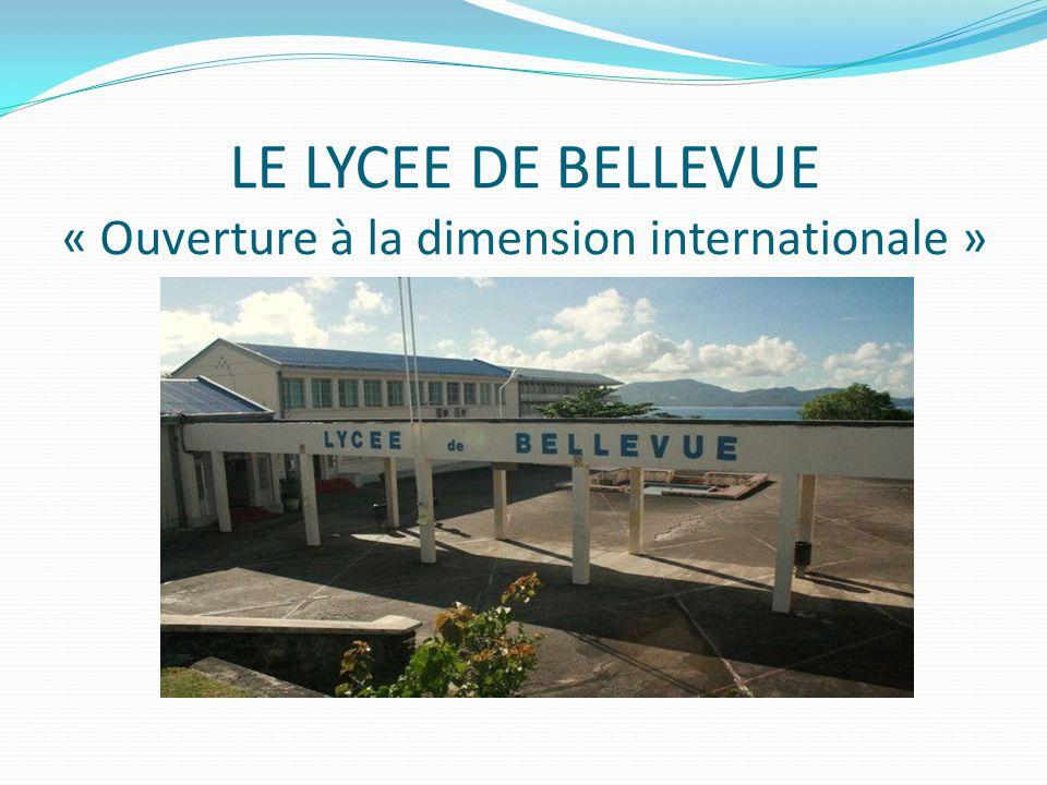 LE LYCEE DE BELLEVUE « Ouverture à la dimension internationale »
