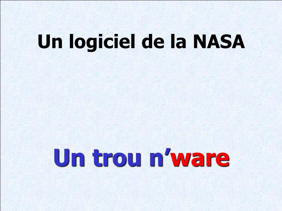 Un logiciel de la NASA Un trou n'ware