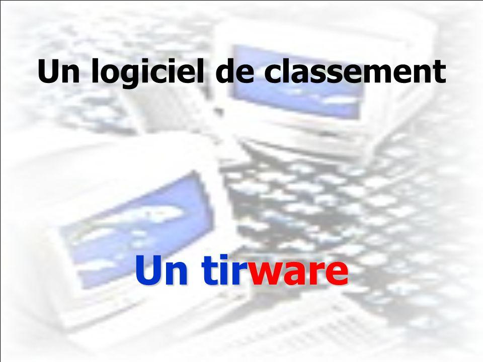 Un logiciel de classement Un tirware